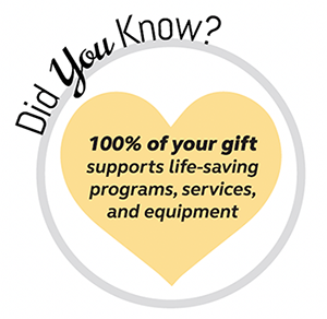 100% of your gift supports live-saving services