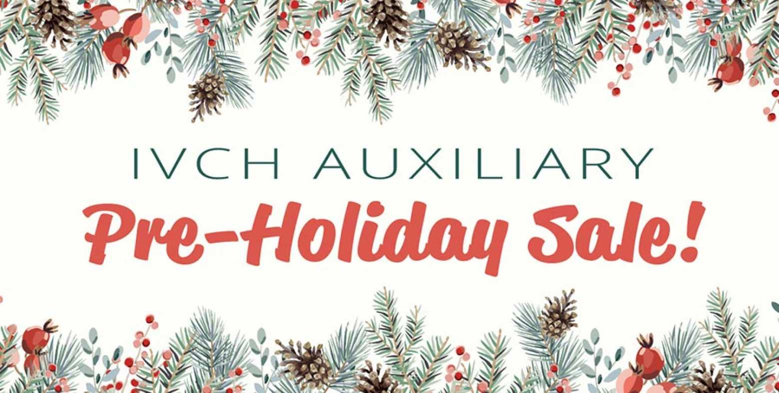 IVCH Auxiliary pre-holiday sale!